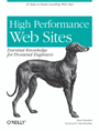 High Performance Web Sites: Essential Knowledge for Front-End Engineers by Steve Souders